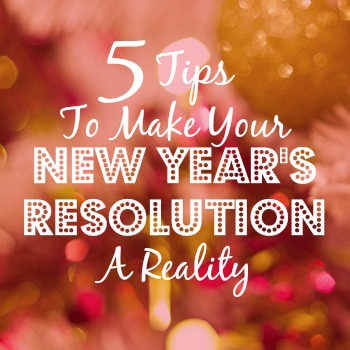5 tips to make your new years resolution stick! -- #WeightLoss
