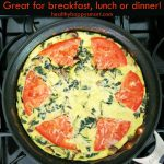 Anytime Veggie Frittata – Breakfast, Lunch or Dinner Recipe