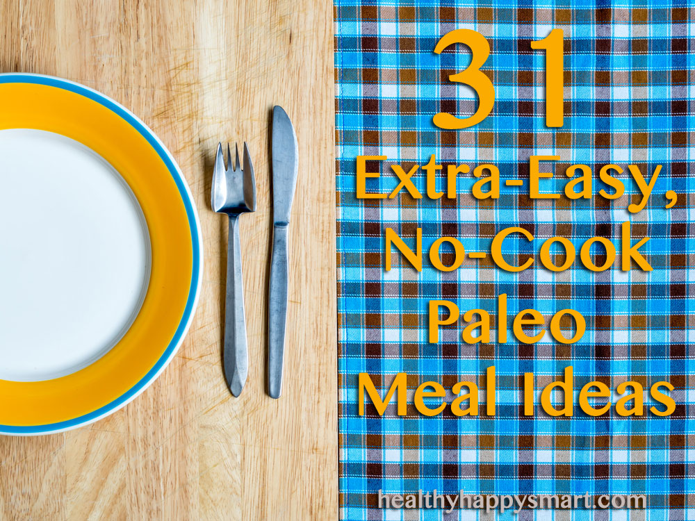 No cook paleo recipes: snacks, entrees, smoothies, salads