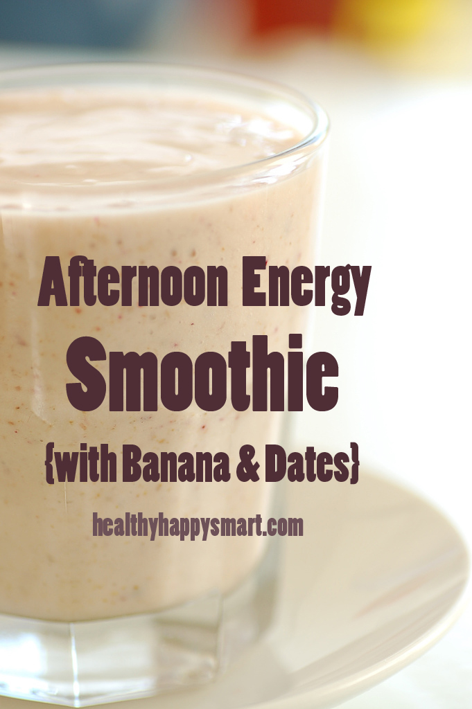 Afternoon Energy Smoothie - #HealthyHappySmart #Smoothie